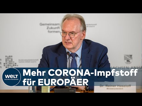 "CORONA-KRISE: Haseloff fordert ""robusteres Herangehen"" der EU bei Impfstoffen | WELT Dokument"