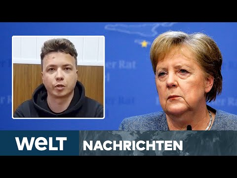 BELARUS: Merkel über Protassewitsch-Video erschüttert - EU verschärft Sanktionen | WELT Newsstream